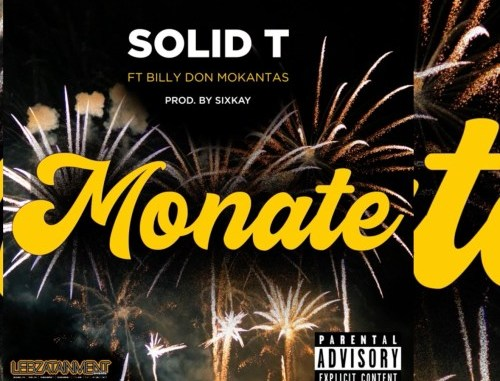 DOWNLOAD Solid T Monate Ft. Billy Don Mokantas Mp3