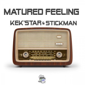 EP Kek'Star & Stickman – Matured Feeling