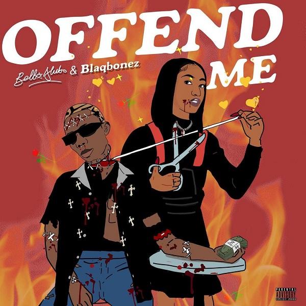 Download MP3: Bella Alubo ft. Blaqbonez – Offend Me