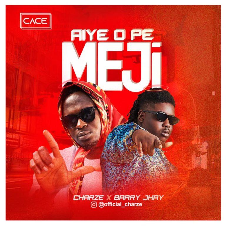 Download MP3: Charze ft. Barry Jhay – Aye O Pe Meji
