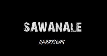 Download MP3: Harrysong – Sawanale