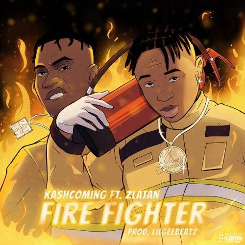 Kashcoming ft. Zlatan – Firefighter Mp3 Download