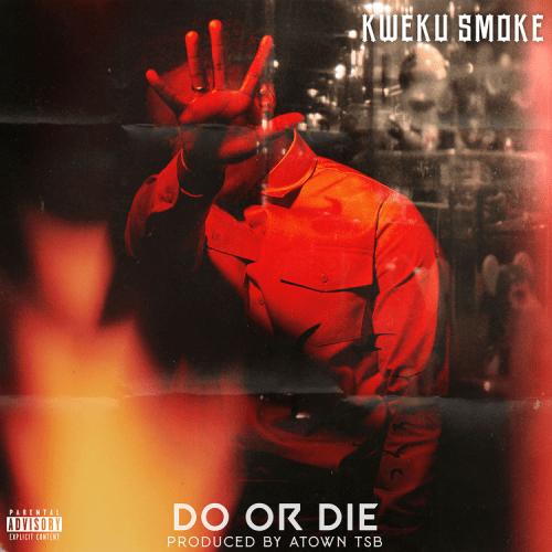 Download MP3: Kweku Smoke – Do Or Die