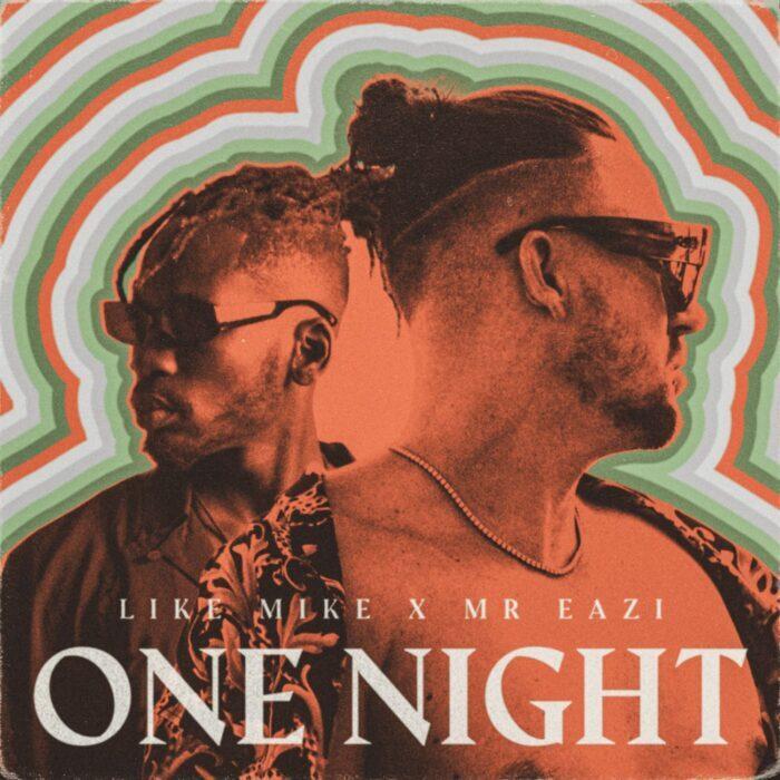 Download MP3: Like Mike ft. Mr Eazi – One Night