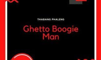 Download MP3: Thabang Phaleng – Ghetto Boogie Man
