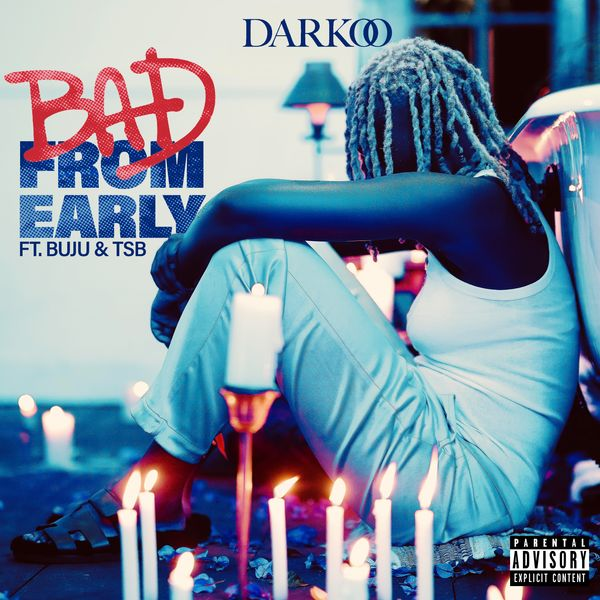 Download MP3: Darkoo – Bad From Early ft. Buju & TSB