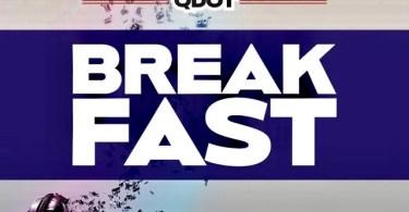 Download MP3: Qdot – Breakfast