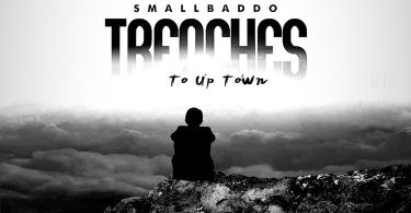 Download MP3: Small Baddo – Trenches To Uptown