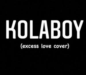 Kolaboy – Excess Love (Mercy Chinwo's Cover) (Download MP3)