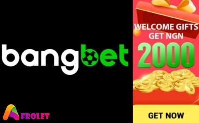 BangBet Nigeria Registration, Sign up, Sign in, Login | www.bangbet.com.ng - Afrolet.com