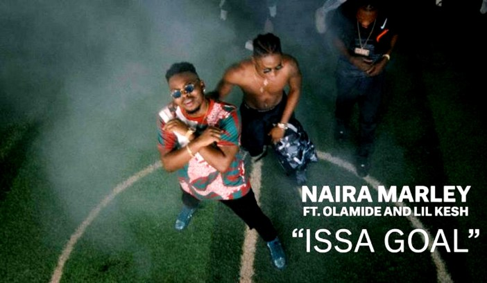 Download: Naira Marley – Issa Goal (video) ft Olamide x Lil