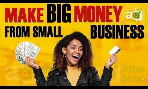 How to make a lot of money from a Small Business