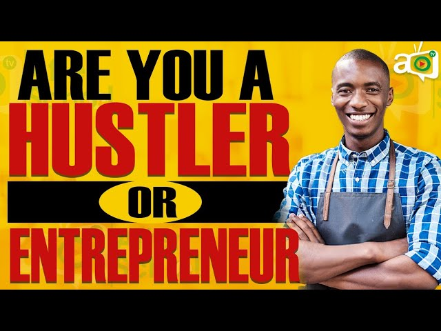 After School Media – 7 Signs you are a Hustler Not an Entrepreneur