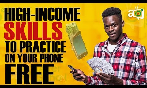 8 High-Income Skills You Can Learn and Practice on Your Phone Right Now for FREE