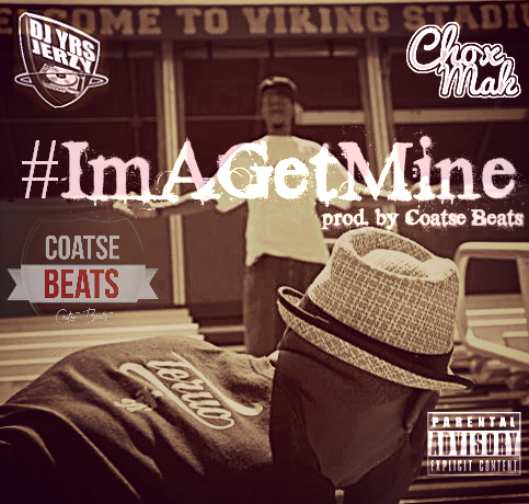 DJ YRS Jerzy Ft. Chox-Mak - Ima Get Mine
