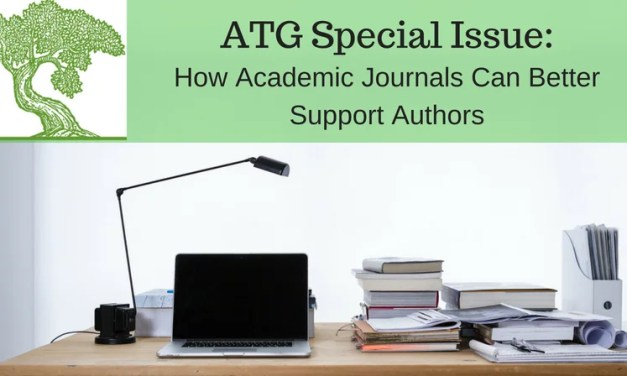 ATG Special Issue: How Academic Journals Can Better Support Authors