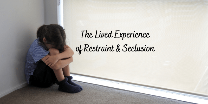 a young girl sits in front of a privacy window that obscures what's on the other side. Image reads: the lived experience of restraint and seclusion. from icars