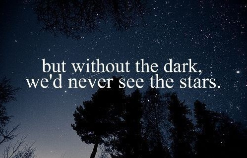 dark-quotes-about-life-tumblr-quotes-about-life-182-but-without-the-dark-wed-never-see-30633