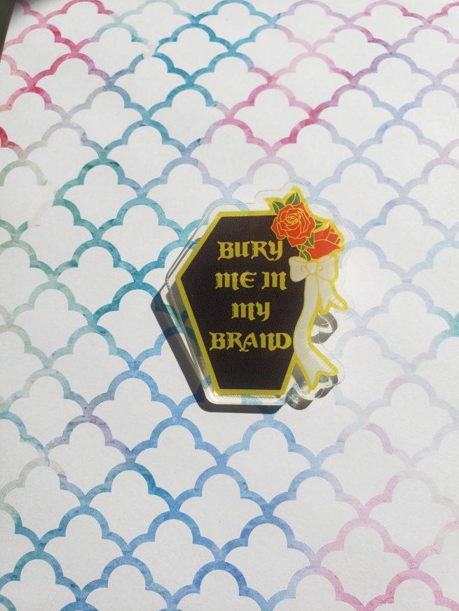 bury me in my brand pin