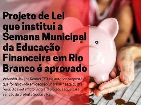 03-09-2020 Projeto-que-institui-semana-da-Educação-Financeira-em-Rio-Branco-é-aprovado