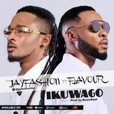 DOWNLOAD : Jay Fashion ft. Flavour – Ikuwago