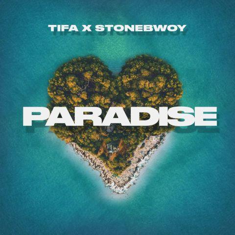 DOWNLOAD : Tifa ft Stonebwoy – Paradise