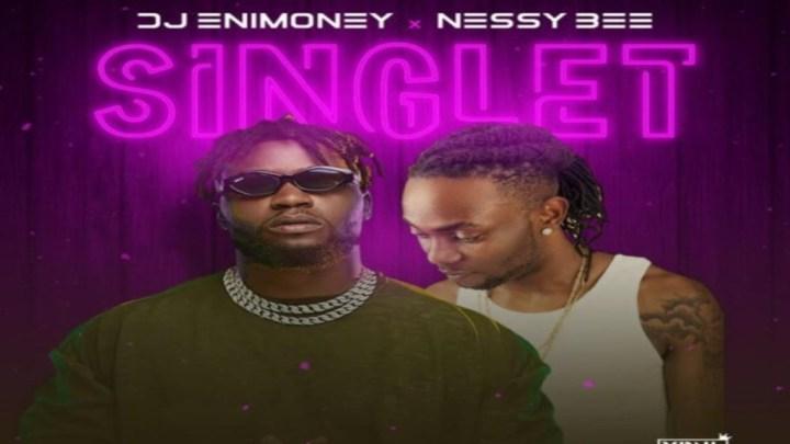 DJ Enimoney – Singlet ft Nessy Bee
