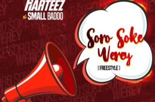 Harteez Ft small Baddo – Soro Soke Werey (Freestyle)