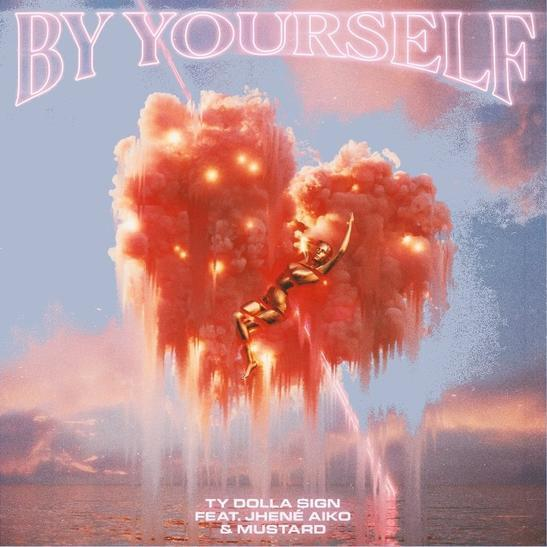 Ty Dolla $ign – By Yourself ft. DJ Mustard & Jhene Aiko