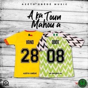 Vano – A Ka Toun Mahou A ft. Qdot