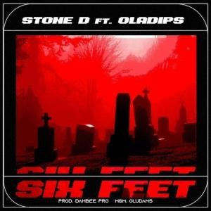Stone D Ft. Oladips – Six Feet