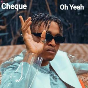 Cheque – Oh Yeah