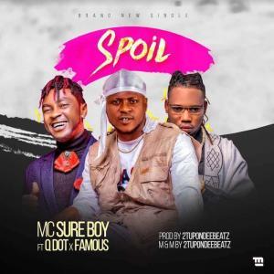 MC Sureboy Ft. Famous Igboro & Qdot – Spoil