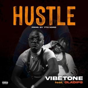 Vibetone – Hustle ft. Oladips