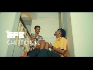 VIDEO: EFE – Ghetto Girl