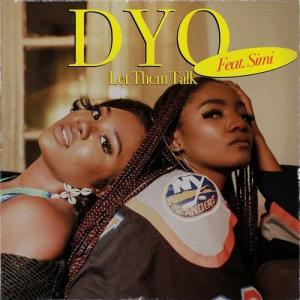 Dyo – Let Them Talk ft. Simi