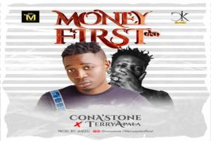 ConA'Stone ft Terry Apala – Money First