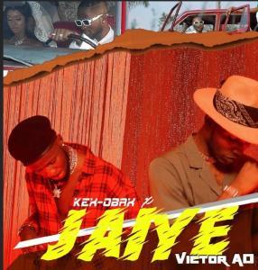 Kex Obax ft. Victor AD – Jaiye