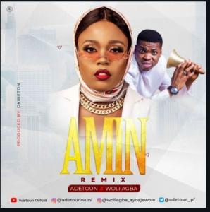Adetoun – Amin (Remix) ft Woli Agba