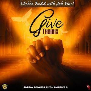 Jah Vinci ft Chedda Boss & Massive B – Give Thanks