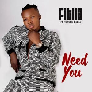 Fitila ft Korede Bello – Need You