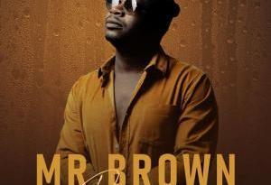 Mr Brown ft Makhadzi & Nox – Godobori