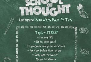 Real Warri Pikin ft Teni – School Of Thought