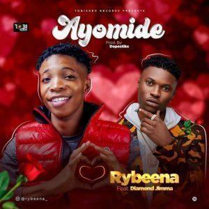 Rybeena Ft. Diamond Jimma – Ayomide