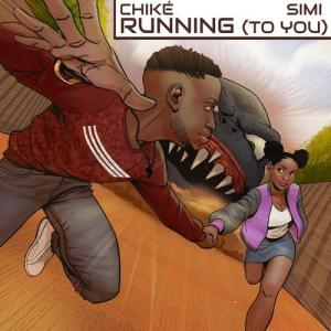 Chike – Running (To You) ft. Simi (Prod by DeeYasso)