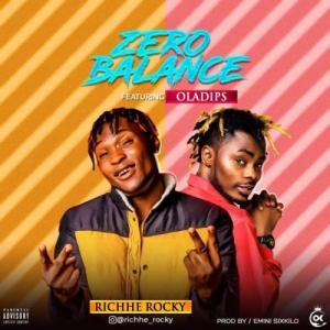 Richhe Rocky Ft Oladips – Zero Balance