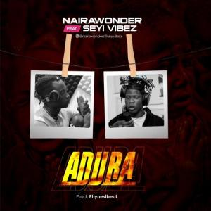 Naira Wonder ft Seyi Vibez – Adura