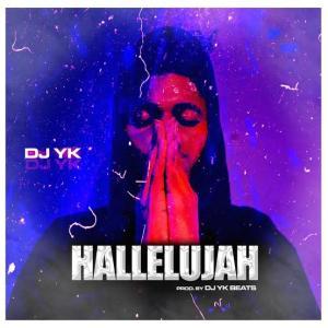 DJ Yk Beats – Hallelujah