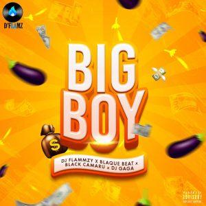 Dj Flammzy Ft. Black Camaru & Blaque Beat X Dj Gaga – Big Boy