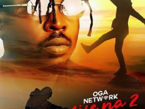 Oga Network – Life Na 2